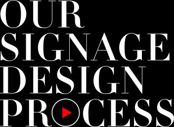 Signage Design Process